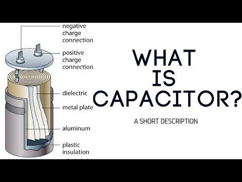 what is capacitor- short descripton electronics #2