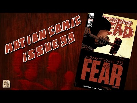 The Walking Dead: Issue 99 (Something to Fear Pt. 3) - Motion Comic