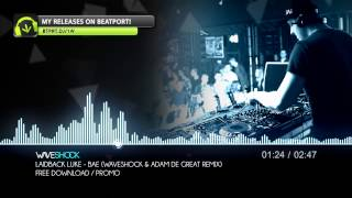 Laidback Luke Feat Gina Turner Bae Waveshock Adam De Great Remix FREE DOWNLOAD
