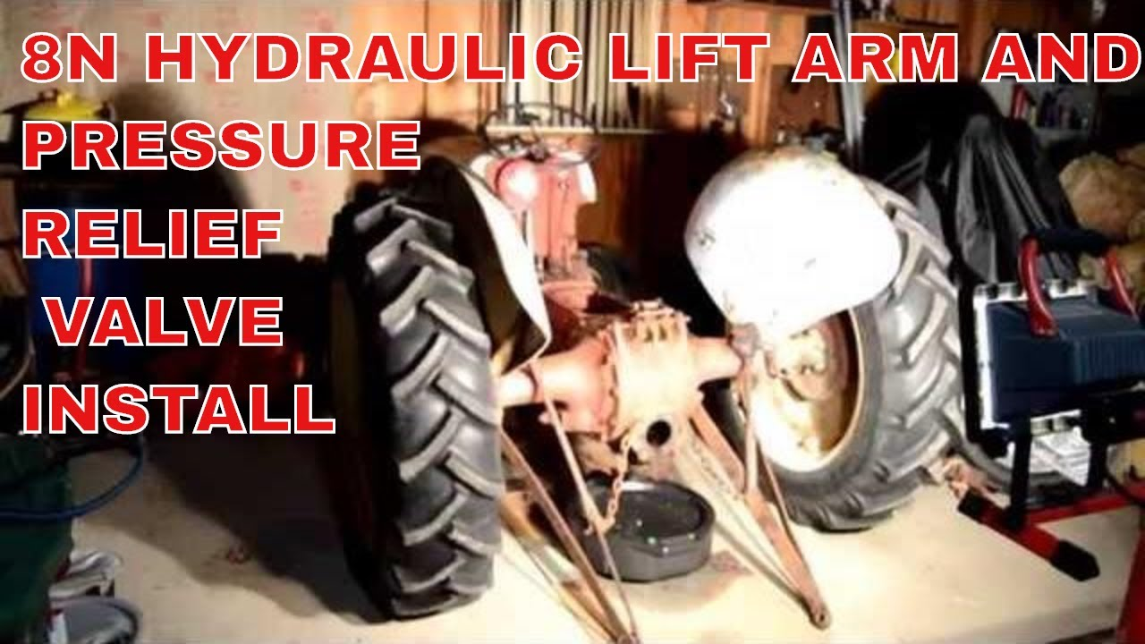 hight resolution of ford 8n hydraulic lift arm and pressure relief valve installation
