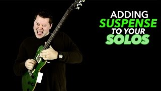 Adding Suspense to Your Solos