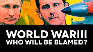 World War III  -  Who Will Be Blamed?