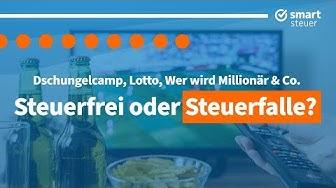 Dschungelcamp, Lotto, Wer wird Millionär Co - Steuerfrei oder Steuerfalle ?