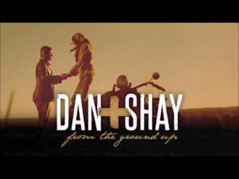 Dan+Shay - From The Ground Up 1hr Loop