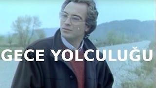 Gece Yolculuğu - Türk Filmi
