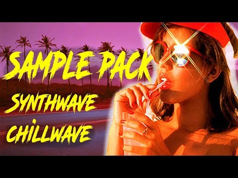 CHILLWAVE SYNTHWAVE ] Sample Pack - Free Download by OST