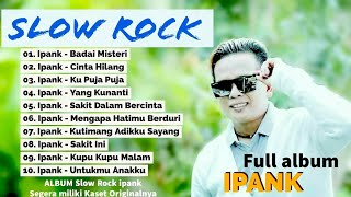 #laguminang #ipank #lirik IPANK FULL ALBUM SLOW ROCK LIRIK | THE BEST Of ALBUM IPANK LIRIK