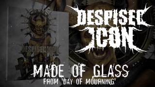 Watch Despised Icon Made Of Glass video