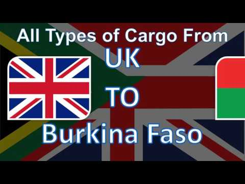 Send your Cargo from UK to Burkina Faso with the Fastest Delivery System at the Cheapest Prices