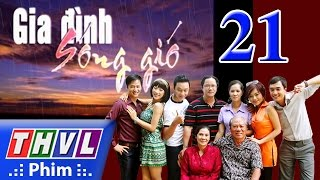 thvl  gia dinh song gio  tap 21