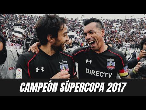 GOLES Y RESUMEN | Colo Colo 4 - 1 U. Católica | Final Supercopa de Chile 2017 | Colo Colo Campeón
