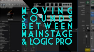 Transferring sounds between Mainstage and Logic Pro