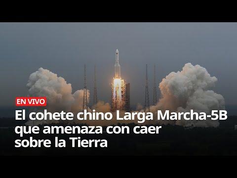 El cohete chino Larga Marcha-5B que amenaza con caer sobre la Tierra