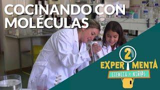 Cocinando moléculas | Experimenta, ciencia de niñ@s