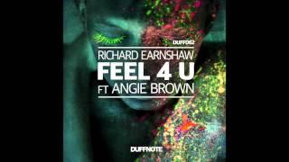 Richard Earnshaw Ft Angie Brown Feel 4 U