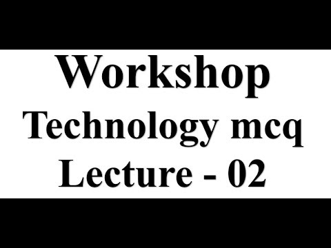 Mechanical Engineering mcq # Workshop technology mcq lecture 02