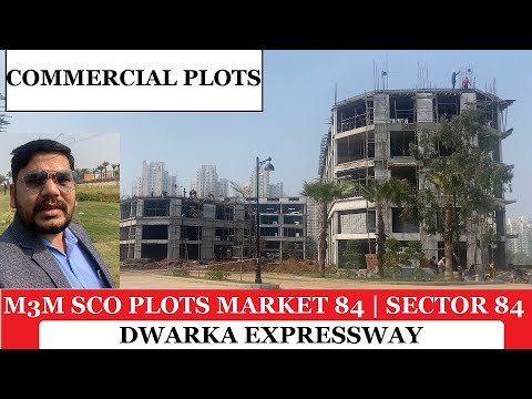 M3M SCO 84 Market Commercial Project Sector 84 Dwarka Expressway, Gurgaon- Retail SCO PLOTS - REVIEW