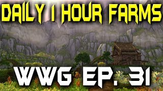 Daily 1 Hour Farms - WoW Gold Farming - Wednesday Weekly Gold - Ep 31