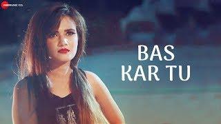 Bas Kar Tu Official Music | Ash, Garvit Arora & Neha