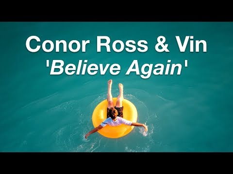 Conor Ross & Vin - Believe Again