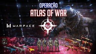 """WARFACE - Operação """"ATLAS OF WAR"""""""