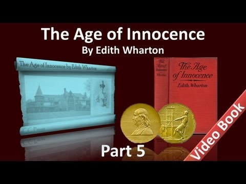 Part 5 - The Age of Innocence Audiobook by Edith Wharton (Chs 31-34)