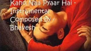 Kaho Naa Pyaar Hai - Instrumental - Bhavesh