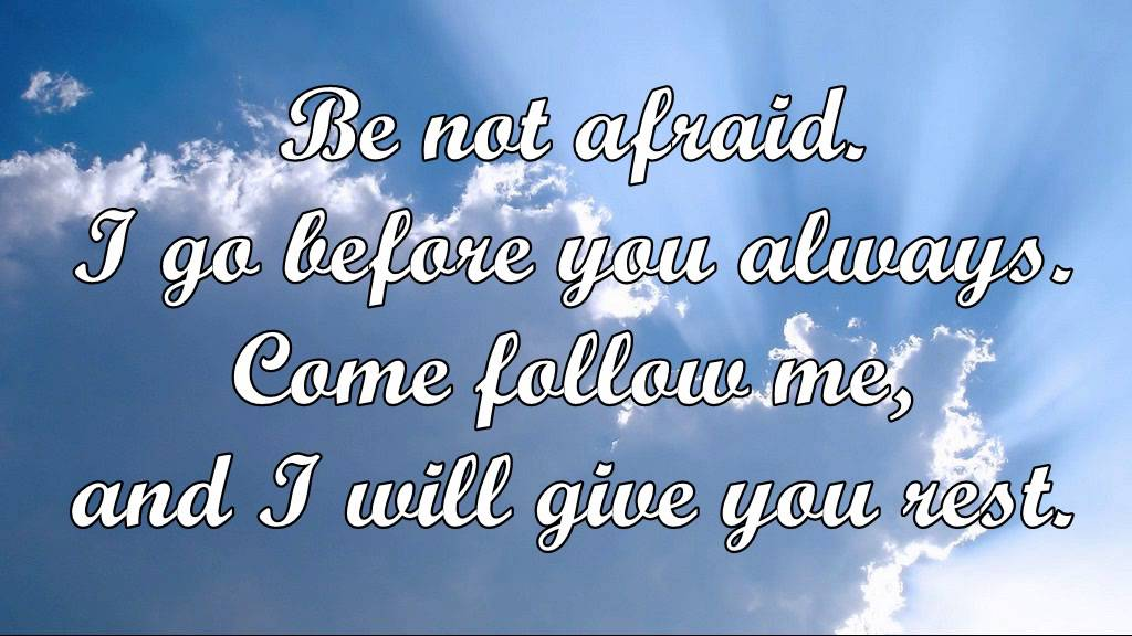 Catholic hymn: Be Not Afraid