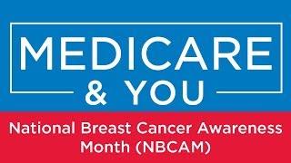 Medicare & You: National Breast Cancer Awareness Month (NBCAM)