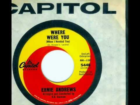 Ernie Andrews - WHERE WERE YOU (When I Needed You)  (1965)