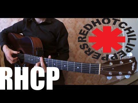 Red Hot Chilli Peppers На гитаре [RHCP]