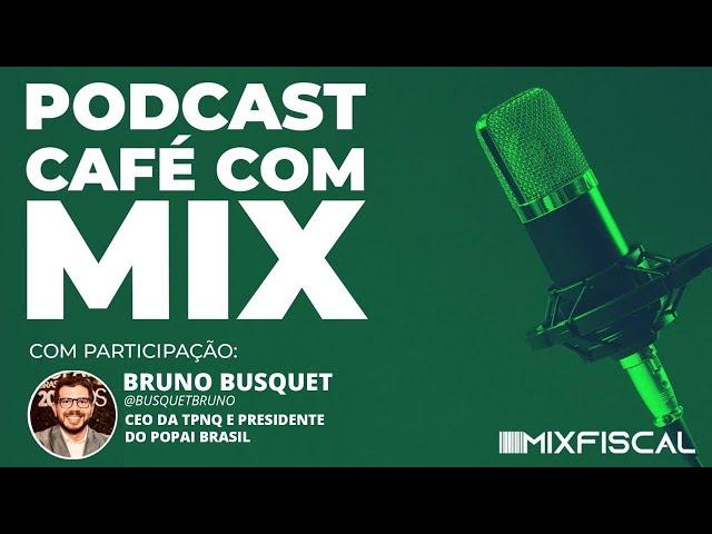 Café com Mix - Bruno Busquet - CEO TPNQ e POPAI Brasil