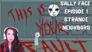 WHAT HAPPENED MY FACE!? - Sally Face - Episode 1 - Strange Neighbors