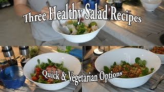 Three Healthy & Tasty Salad Recipes (quick & Vegetarian Options)