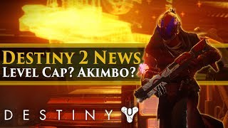 Destiny 2 News - Level cap leaked? The weird Akimbo rumor! Factions update!