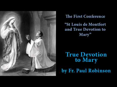 """The First Conference: """"St. Louis De Montfort And True Devotion To Mary"""""""