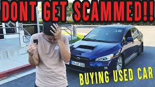 DON'T GET SCAMMED - buying used Subaru WRX