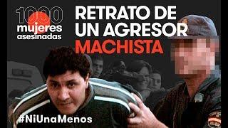 RETRATO de un AGRESOR MACHISTA |  1000 Mujeres Asesinadas | LAB