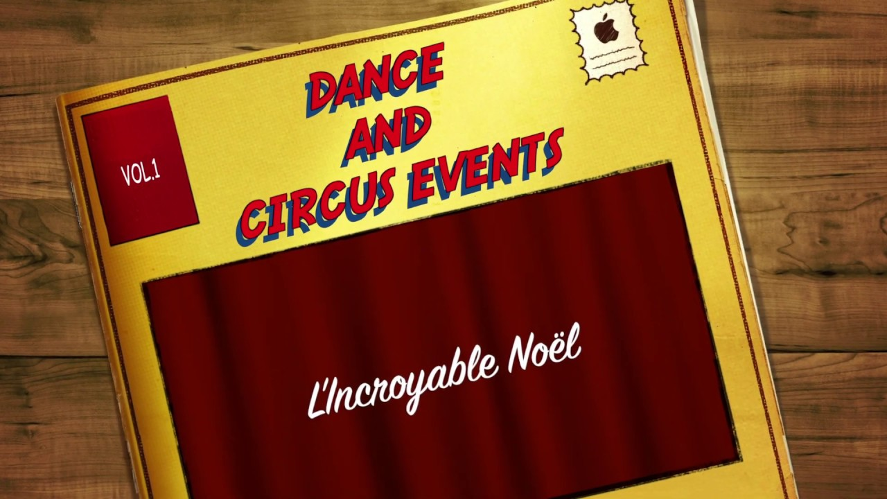L'incroyable Noël - spectacle familiale - Dance and Circus Events