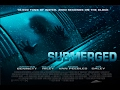 """Submerged"" the movie Trailer"