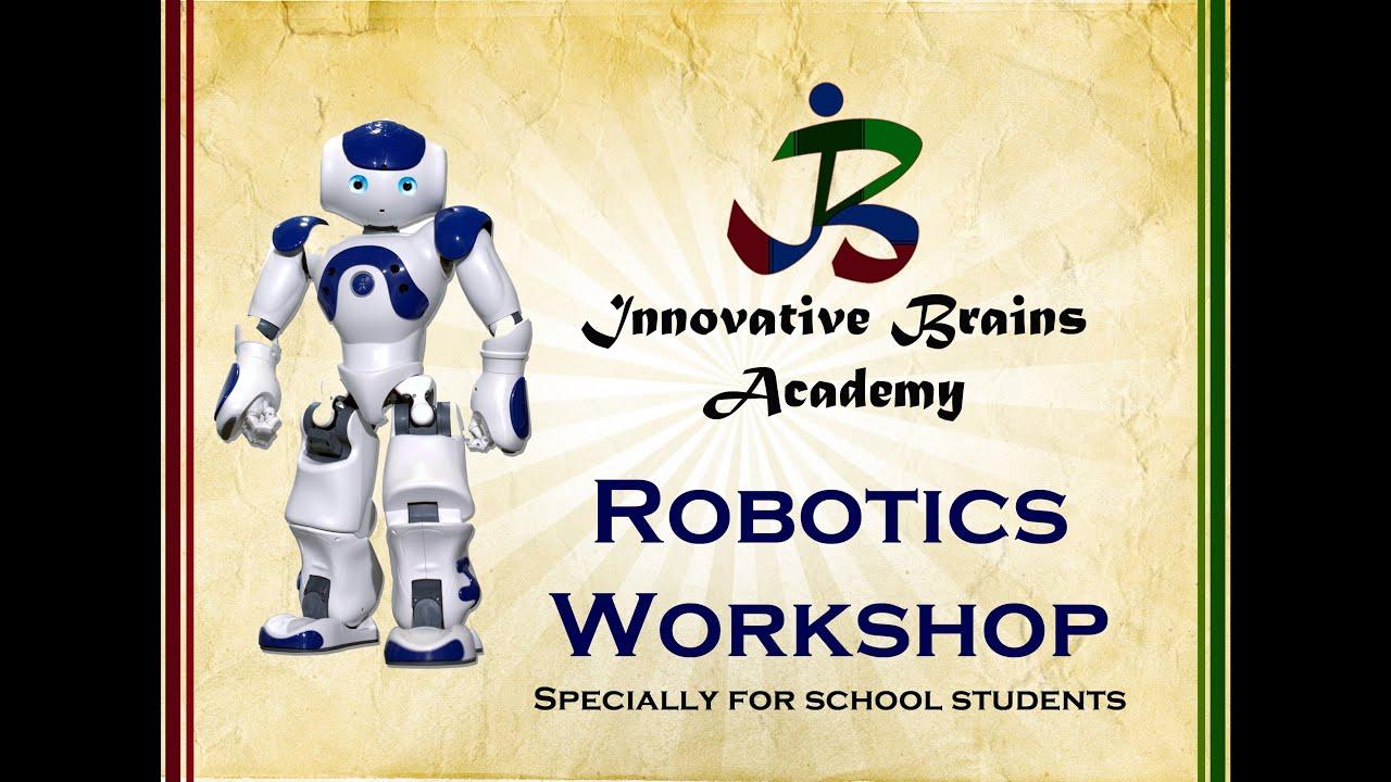 Innovative Brains Academy Robotics Workshop Youtube