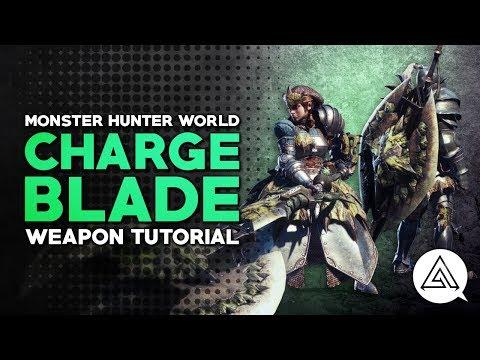 Monster Hunter World | Charge Blade Tutorial