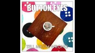 Button Eyes - Tell Me I