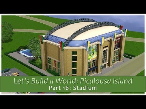 The Sims 3 - Let's Build a World: Picalousa Island - Part 16: Stadium