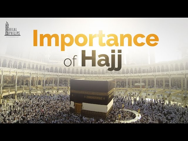 Importance of Hajj - Dr. Bilal Philips
