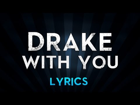 DRAKE feat.PARTYNEXTDOOR - With You (Lyrics)