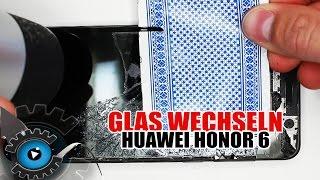 Huawei Honor 6 Glas Wechseln Tauschen unter 20€ Reparieren [Deutsch/German]