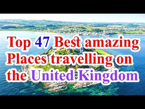 united kingdom travel, united kingdom visit, top 47 Best Places to Visit in the United Kingdom