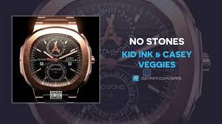 Kid Ink & Casey Veggies - No Stones (AUDIO)