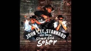 John Cee Stannard & Blues Horizon   Stone Cold Sober   01   I Don't Want You Anymore